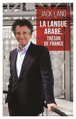 Téléchargez le livre :  La langue arabe, trésor de France