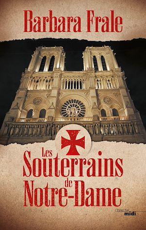 Téléchargez le livre :  Les Souterrains de Notre-Dame