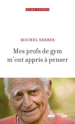 Téléchargez le livre :  Mes profs de gym m'ont appris à penser