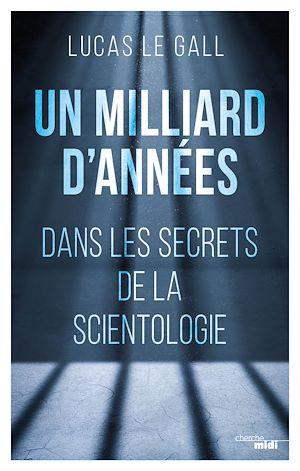 Téléchargez le livre :  Un milliard d'années - Dans les secrets de la scientologie