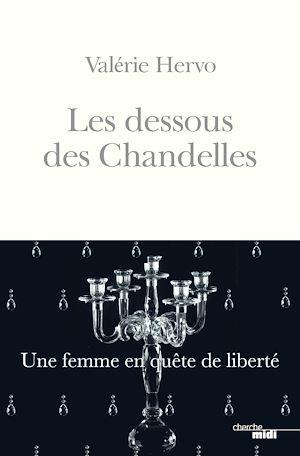 Téléchargez le livre :  Les Dessous des Chandelles - Une femme en quête de liberté