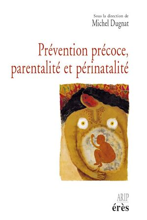 Téléchargez le livre :  Prévention précoce, parentalité et périnatalité