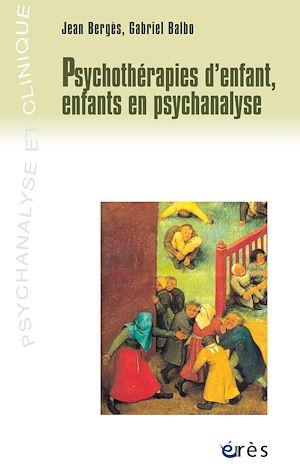 Téléchargez le livre :  Psychothérapies d'enfant, enfants en psychanalyse