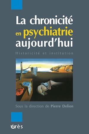 Téléchargez le livre :  La chronicité en psychiatrie aujourd'hui