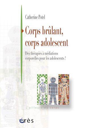 Téléchargez le livre :  Corps brûlant, corps adolescent