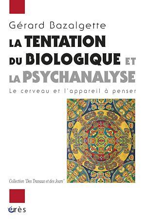 Téléchargez le livre :  La tentation du biologique et la psychanalyse