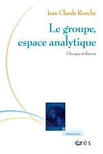 Télécharger cet ebook : Le groupe, espace analytique