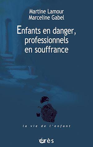 Téléchargez le livre :  Enfants en danger, professionnels en souffrance