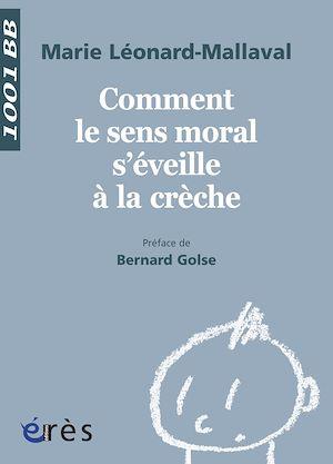 Téléchargez le livre :  Comment le sens moral s'éveille à la crèche - 1001 bb n°131