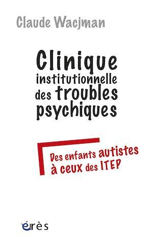 Téléchargez le livre :  Clinique institutionnelle des troubles psychiques