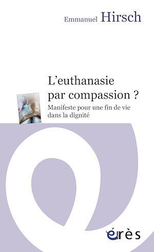 Téléchargez le livre :  L'euthanasie par compassion ?