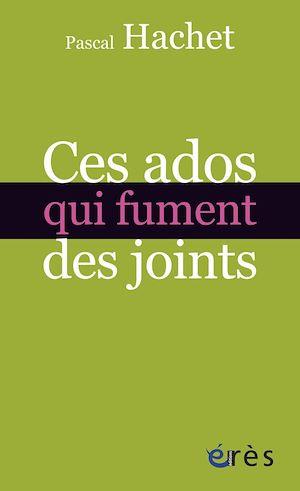 Téléchargez le livre :  Ces ados qui fument des joints