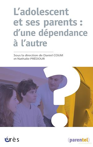 Téléchargez le livre :  L'adolescent et ses parents : d'une dépendance à l'autre