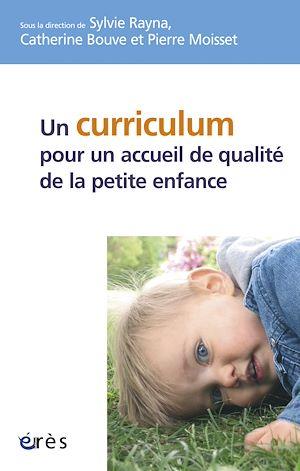 Téléchargez le livre :  Un curriculum pour un accueil de qualité de la petite enfance