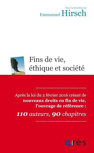 Téléchargez le livre :  Fins de vie, éthique et société