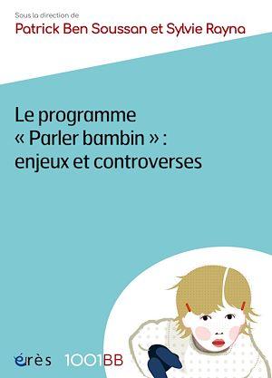 Téléchargez le livre :  Le programme Parler bambin : enjeux et controverses - 1001BB n°161
