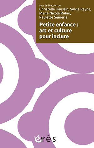 Téléchargez le livre :  Petite enfance : art et culture pour inclure