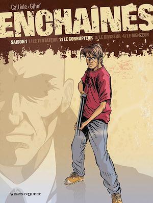 Téléchargez le livre :  Enchaînés - Saison 1 - Tome 02