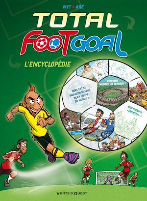 Téléchargez le livre :  Total Foot Goal, L'Encyclopédie du Foot