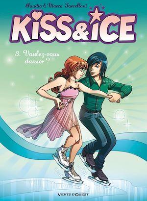 Téléchargez le livre :  Kiss & Ice - Tome 03