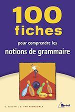 Télécharger cet ebook : 100 fiches pour comprendre les notions de grammaire