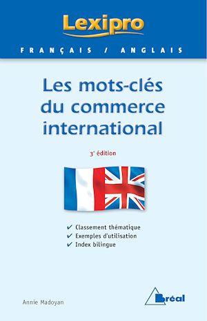Téléchargez le livre :  Les mots-clés du commerce international - Anglais