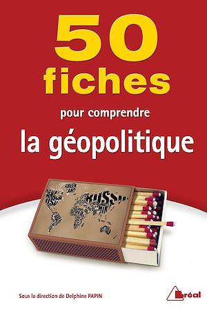 Téléchargez le livre :  50 Fiches pour comprendre la géopolitique