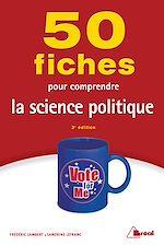 Télécharger cet ebook : 50 Fiches pour comprendre la science politique - 3e édition