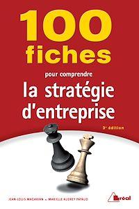 Télécharger le livre : 100 Fiches pour comprendre la stratégie d'entreprise - 3e édition