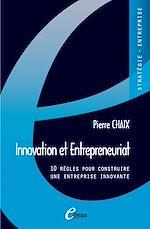 Télécharger le livre :  Innovation et Entrepreneuriat. 10 règles pour construire une entreprise innovante