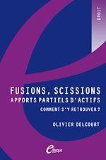 Télécharger le livre :  Fusions, scissions, apports partiels d'actifs : comment s'y retrouver ?
