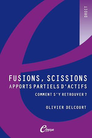 Téléchargez le livre :  Fusions, scissions, apports partiels d'actifs : comment s'y retrouver ?