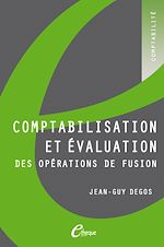 Télécharger le livre :  Comptabilisation et évaluation des opérations de fusion