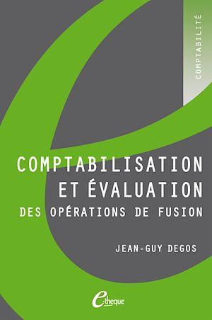Téléchargez le livre :  Comptabilisation et évaluation des opérations de fusion