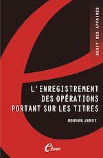 Télécharger le livre :  L'enregistrement des opérations portant sur les titres