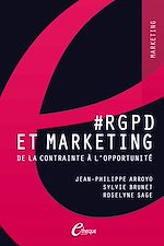 Télécharger le livre :  #RGPD et Marketing. De la contrainte à l'opportunité