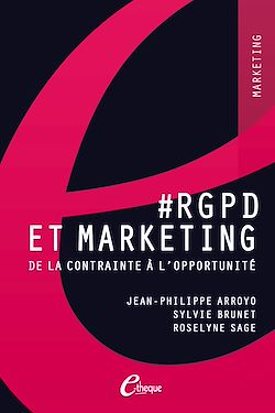RGPD et Marketing. De la contrainte à l'opportunité