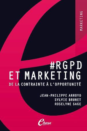 Téléchargez le livre :  #RGPD et Marketing. De la contrainte à l'opportunité