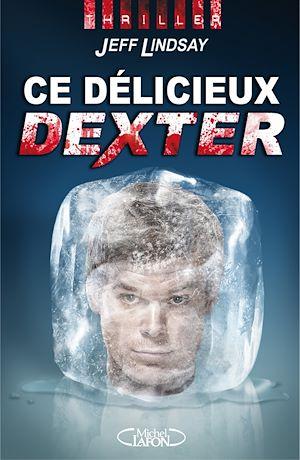 Téléchargez le livre :  Ce délicieux Dexter