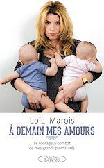 Télécharger le livre :  A demain mes amours - Le courageux combat de mes grands prématurés