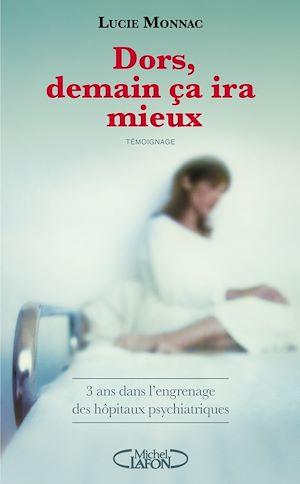 Téléchargez le livre :  Dors, demain ça ira mieux - 3 ans dans l'engrenage des hôpitaux psychiatriques