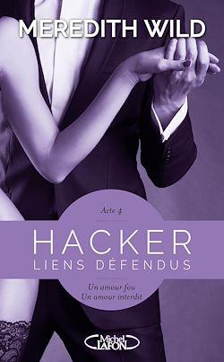 Téléchargez le livre numérique:  Hacker Acte 4 Liens défendus