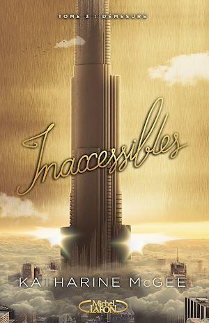 Téléchargez le livre :  Inaccessibles - tome 3 Démesure