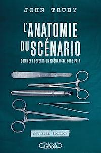 Télécharger le livre : L'anatomie du scénario -Nouvelle édition-