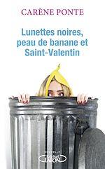 Télécharger le livre :  Lunettes noires, peau de banane et Saint-Valentin