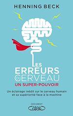 Télécharger le livre :  Les erreurs du cerveau : un super-pouvoir