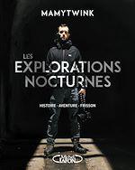 Télécharger le livre :  Les explorations nocturnes - Histoire, aventure, frisson
