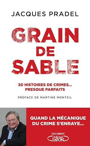 Téléchargez le livre :  Grain de sable - 30 histoires de crimes... presque parfaits