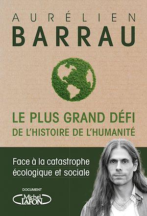 Téléchargez le livre :  Le plus grand défi de l'histoire de l'humanité - Face à la catastrophe écologique et sociale