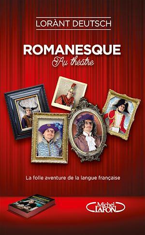 Téléchargez le livre :  Romanesque au théâtre